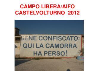 CAMPO LIBERA/AIFO   CASTELVOLTURNO  2012
