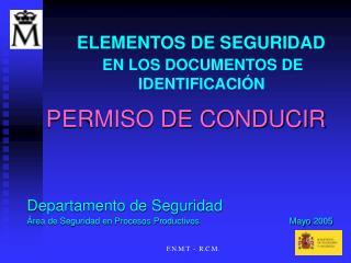 ELEMENTOS DE SEGURIDAD  EN LOS DOCUMENTOS DE      IDENTIFICACIÓN