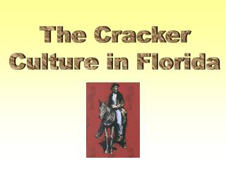 The Cracker Culture in Florida