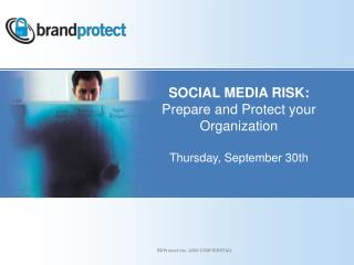 SOCIAL MEDIA RISK:  Prepare and Protect your Organization Thursday, September 30th