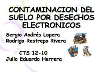 CONTAMINACION DEL SUELO POR DESECHOS ELECTRONICOS