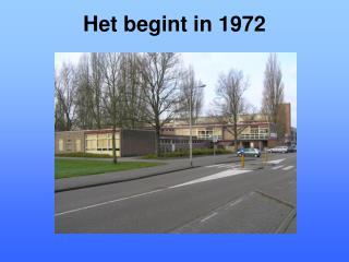 Het begint in 1972