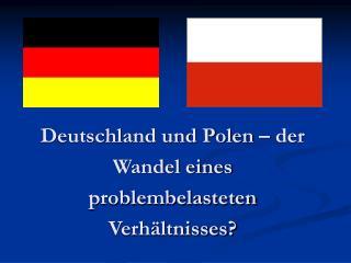 Deutschland und Polen   der Wandel eines problembelasteten Verh ltnisses