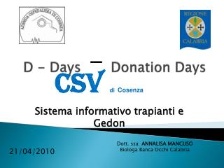 D -  Days Donation Days