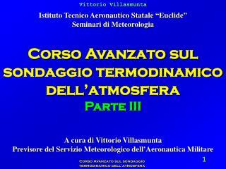 Corso Avanzato sul sondaggio termodinamico dell'atmosfera  Parte III