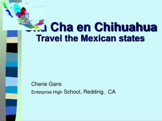 Cha Cha en Chihuahua Travel the Mexican states