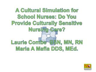 A Cultural Simulation for School Nurses: Do You Provide Culturally Sensitive Nursing Care?