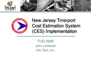 New Jersey Trns •port Cost Estimation System (CES) Implementation