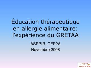 É ducation th é rapeutique en allergie alimentaire: l ' exp é rience du GRETAA