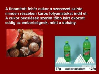 A finomított fehér cukor a szervezet szinte minden részében káros folyamatokat indít el.