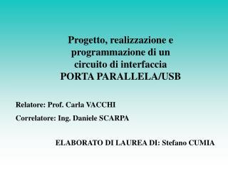 Progetto, realizzazione e programmazione di un circuito di interfaccia PORTA PARALLELA/USB