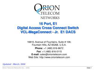 16 Port, E1 Digital Access Cross Connect Switch VCL-MegaConnect - Jr.  E1 DACS