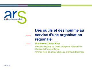 Des outils et des homme au service d'une organisation régionale