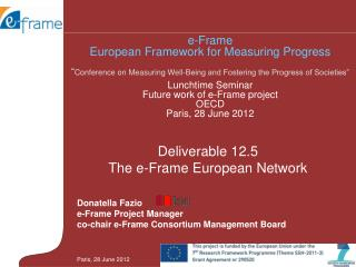 Donatella Fazio e-Frame Project Manager co-chair e-Frame Consortium Management Board