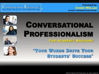 Conversational Professionalism For  Academic Advisors