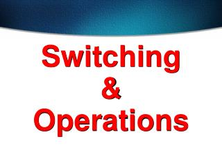 Switching  & Operations