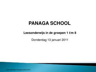 PANAGA SCHOOL    Leesonderwijs in de groepen 1 t/m 8 Donderdag 13 januari 2011
