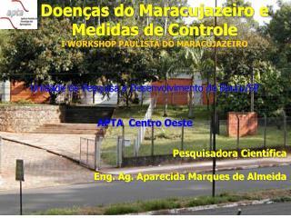 Doen as do Maracujazeiro e Medidas de Controle I WORKSHOP PAULISTA DO MARACUJAZEIRO
