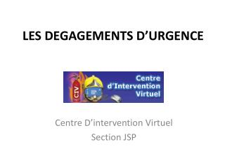 LES DEGAGEMENTS D'URGENCE