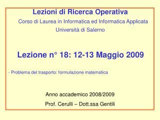 Lezione n° 18: 12-13 Maggio 2009 - Problema del trasporto: formulazione matematica