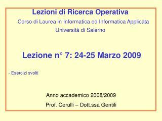 Lezione n° 7: 24-25 Marzo 2009  Esercizi svolti