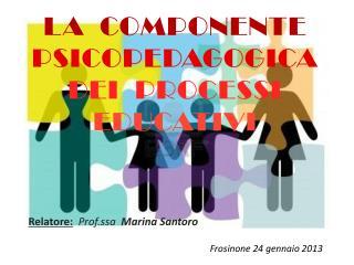 LA  COMPONENTE  PSICOPEDAGOGICA DEI  PROCESSI  EDUCATIVI