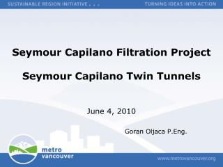 Seymour Capilano Filtration Project Seymour Capilano Twin Tunnels