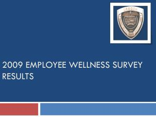 2009 Employee Wellness Survey Results