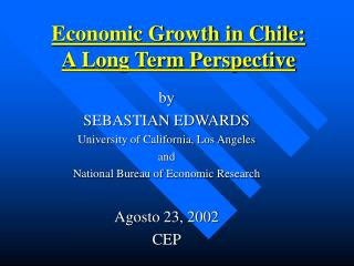 Economic Growth in Chile:  A Long Term Perspective