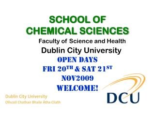 SCHOOL OF  CHEMICAL SCIENCES