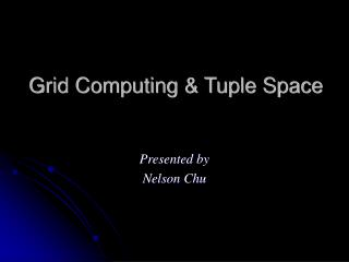 Grid Computing & Tuple Space