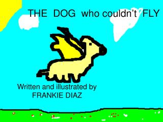 THE  DOG  who couldn't  FLY