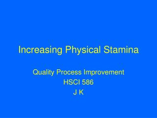 Increasing Physical Stamina