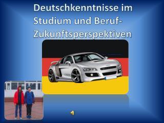 Deutschkenntnisse im Studium und Beruf- Zukunftsperspektiven