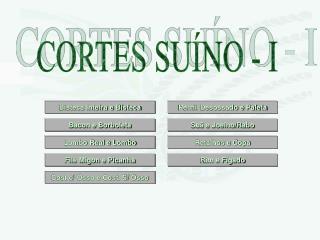CORTES SUÍNO - I