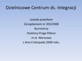 Dzielnicowe Centrum ds. Integracji