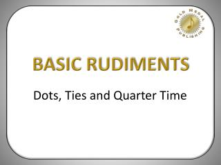 BASIC RUDIMENTS