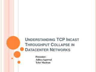 Understanding TCP Incast Throughput Collapse in Datacenter Networks