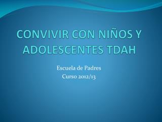 CONVIVIR CON NIÑOS Y ADOLESCENTES TDAH