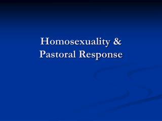 Homosexuality &  Pastoral Response