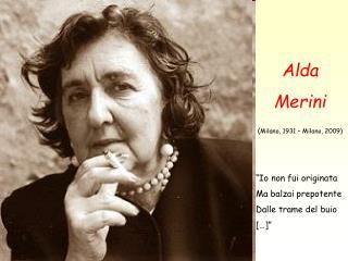 Alda  Merini ( Milano, 1931 – Milano, 2009)