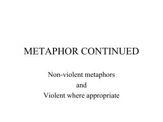 METAPHOR CONTINUED