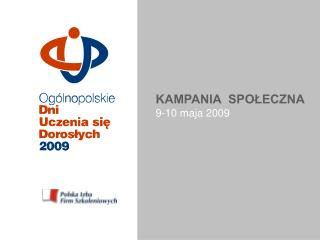 KAMPANIA POŁECZNA 9-10 maja 2009 r.