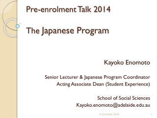 Pre-enrolment Talk 2014 The  Japanese  Program