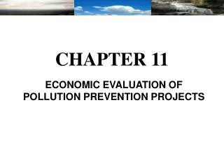 ECONOMIC EVALUATION OF POLLUTION PREVENTION PROJECTS