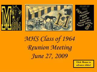MHS Class of 1964 Reunion Meeting June 27, 2009