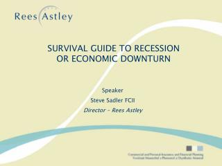 Speaker  Steve Sadler FCII Director – Rees Astley