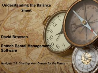 David Broxson Entech Rental Management  Software Navigate '08: Charting Your Course for the Future