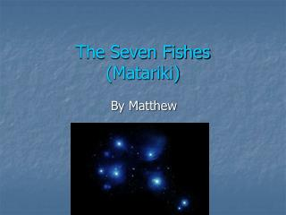 The Seven Fishes (Matariki)