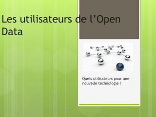 Les utilisateurs de l'Open Data